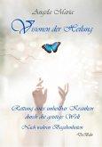 Visionen der Heilung - Rettung eines unheilbar Kranken durch die geistige Welt - Nach wahren Begebenheiten (eBook, ePUB)
