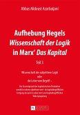 Aufhebung Hegels Wissenschaft der Logik in Marx' Das Kapital (eBook, ePUB)