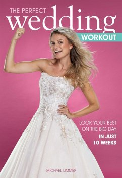 The Perfect Wedding Workout (eBook, ePUB) - Limmer, Michael