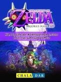 Legend of Zelda Majoras Mask, N64, 3DS, Gamecube, Walkthrough, ROM, Emulator, Cheats, Tips, Game Guide Unofficial (eBook, ePUB)