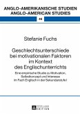 Geschlechtsunterschiede bei motivationalen Faktoren im Kontext des Englischunterrichts (eBook, PDF)