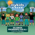 MyKids Unite Celebrate Friendships For All! (eBook, ePUB)