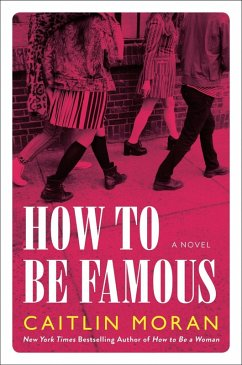 How to Be Famous (eBook, ePUB) - Moran, Caitlin