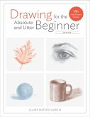 Drawing for the Absolute and Utter Beginner, Revised (eBook, ePUB)