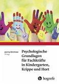 Psychologische Grundlagen für Fachkräfte in Kindergarten, Krippe und Hort (eBook, PDF)