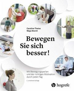 Bewegen Sie sich besser! (eBook, PDF) - Storch, Maja; Theiss, Caroline