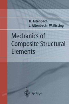Mechanics of Composite Structural Elements (eBook, PDF) - Altenbach, Holm; Altenbach, Johannes W.; Kissing, Wolfgang