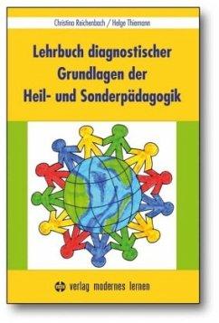 Lehrbuch diagnostischer Grundlagen der Heil- und Sonderpädagogik - Reichenbach, Christina; Thiemann, Helge