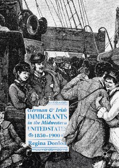 German and Irish Immigrants in the Midwestern United States, 1850–1900 (eBook, PDF) - Donlon, Regina