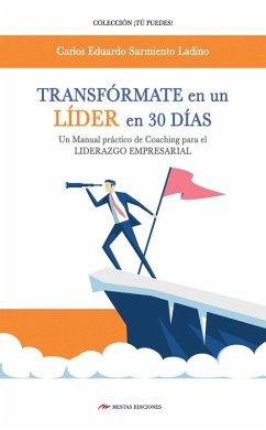 Transfórmate en un líder en 30 días (eBook, ePUB)