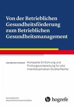 Von der Betrieblichen Gesundheitsförderung zum Betrieblichen Gesundheitsmanagement - Habermann-Horstmeier, Lotte