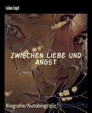 Zwischen Liebe und Angst (eBook, ePUB)
