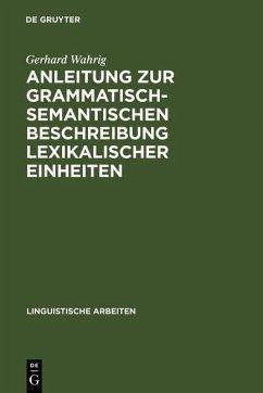 Anleitung zur grammatisch-semantischen Beschreibung lexikalischer Einheiten (eBook, PDF) - Wahrig, Gerhard