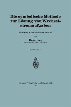 Die symbolische Methode zur Losung von Wechselstromaufgaben (eBook, PDF) - Ring, Hugo