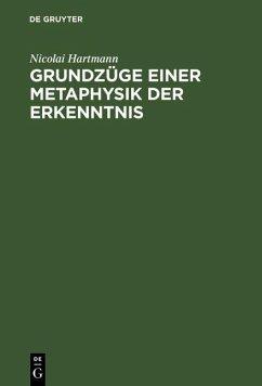 Grundzüge einer Metaphysik der Erkenntnis (eBook, PDF) - Hartmann, Nicolai