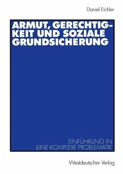 Armut, Gerechtigkeit und soziale Grundsicherung (eBook, PDF) - Eichler, Daniel