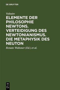 Elemente der Philosophie Newtons. Verteidigung des Newtonianismus. Die Metaphysik des Neuton (eBook, PDF) - Voltaire