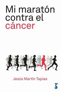 Mi maratón contra el cáncer (eBook, ePUB)