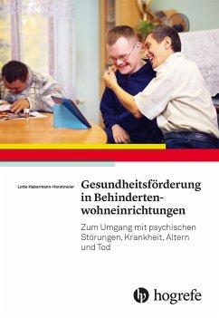 Gesundheitsförderung in Behindertenwohneinrichtungen - Horstmeier, Lotte