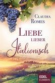 Liebe lieber italienisch (eBook, ePUB)