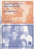 Infektionsgefahren in Beruf und Umwelt / Die Hepatitis B (eBook, PDF)