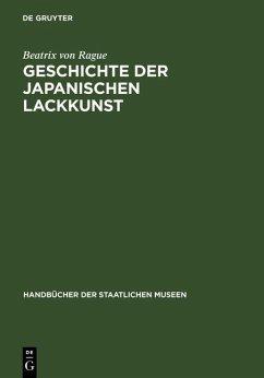 Geschichte der japanischen Lackkunst (eBook, PDF) - Rague, Beatrix von