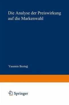 Die Analyse der Preiswirkung auf die Markenwahl (eBook, PDF) - Boztug, Yasemin