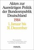 Akten zur Auswärtigen Politik der Bundesrepublik Deutschland. 1984 (eBook, PDF)