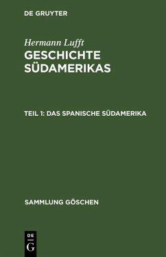 Das spanische Südamerika (eBook, PDF) - Lufft, Hermann