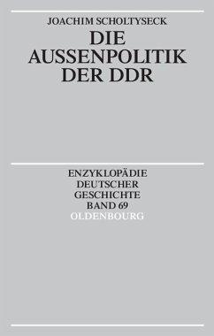 Die Außenpolitik der DDR (eBook, PDF) - Scholtyseck, Joachim