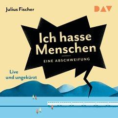 Ich hasse Menschen. Eine Abschweifung (MP3-Download) - Fischer, Julius
