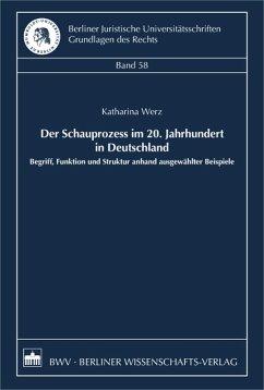 Der Schauprozess im 20. Jahrhundert in Deutschland (eBook, PDF) - Werz, Katharina