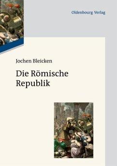 Die Römische Republik (eBook, PDF) - Bleicken, Jochen