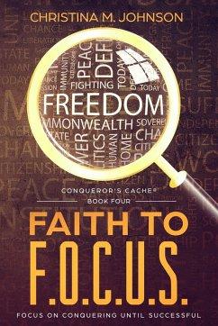 FAITH TO F.O.C.U.S. (eBook, ePUB)