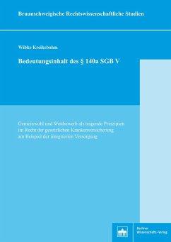 Bedeutungsinhalt des §140a SGB V (eBook, PDF) - Kreikebohm, Wibke