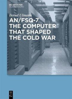 AN/FSQ-7: the computer that shaped the Cold War (eBook, PDF) - Ulmann, Bernd