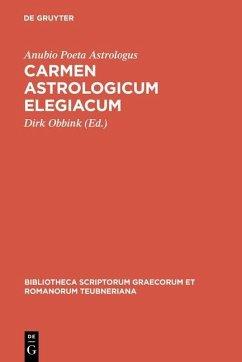 Carmen astrologicum elegiacum (eBook, PDF) - Astrologus, Anubio Poeta