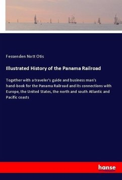 Illustrated History of the Panama Railroad - Otis, Fessenden Nott