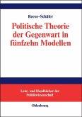 Politische Theorie der Gegenwart in fünfzehn Modellen (eBook, PDF)
