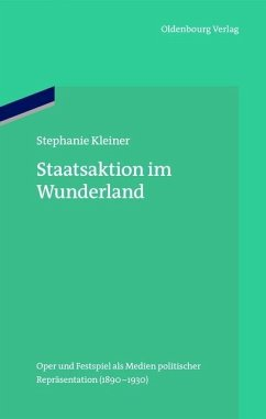 Staatsaktion im Wunderland (eBook, PDF) - Kleiner, Stephanie