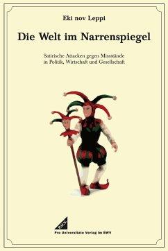Die Welt im Narrenspiegel (eBook, PDF) - Leppi, Eki nov