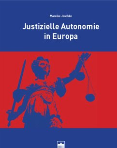 Justizielle Autonomie in Europa (eBook, PDF) - Jeschke, Mareike