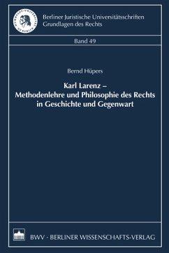 Karl Larenz - Methodenlehre und Philosophie des Rechts in Geschichte und Gegenwart (eBook, PDF) - Hüpers, Bernd