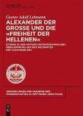 """Alexander der Groe und die """"e;Freiheit der Hellenen""""e; (eBook, PDF)"""