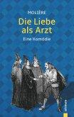 Die Liebe als Arzt. Molière: Eine Komödie (illustrierte Ausgabe)