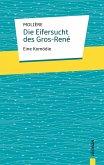 Die Eifersucht des Gros-René. Molière: Eine Komödie