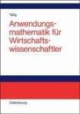 Anwendungsmathematik für Wirtschaftswissenschaftler (eBook, PDF)
