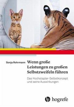 Wenn große Leistungen zu großen Selbstzweifeln führen - Rohrmann, Sonja