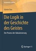 Die Logik in der Geschichte des Geistes (eBook, PDF)