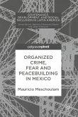 Organized Crime, Fear and Peacebuilding in Mexico (eBook, PDF)